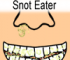 Snot Eater